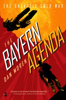 The Bayern Agenda : Book One of the Galactic Cold War, Paperback / softback Book