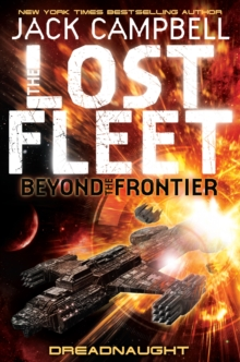 Lost Fleet : Beyond the Frontier - Dreadnaught Book 1, Paperback Book