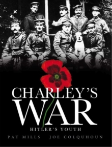 Charley's War (Vol. 8) - Hitler's Youth, Hardback Book
