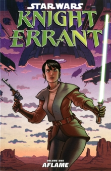 Star Wars - Knight Errant : Aflame v. 1, Paperback Book