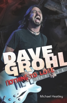 Dave Grohl : Nothing to Lose, Paperback / softback Book