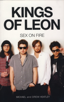 Kings of Leon : Sex on Fire, Paperback / softback Book