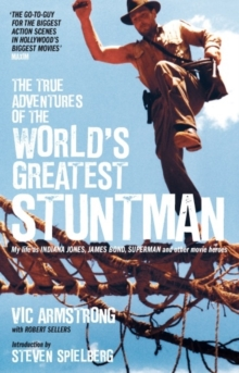 True Adventures of the World's Greatest Stuntman, Paperback / softback Book