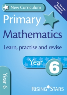 New Curriculum Primary Maths Learn, Practise and Revise Year 6, Paperback Book