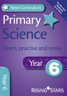 New Curriculum Primary Science Learn, Practise and Revise Year 6, Paperback Book