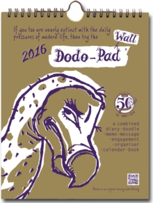 Dodo Wall Pad 2016 - Calendar Year Wall Hanging Week to View Diary Organiser : A Combined Family Diary-Doodle-Memo-Message-Engagement-Organiser-Calendar-Book, Spiral bound Book