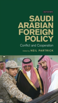 Saudi Arabian Foreign Policy : Conflict and Cooperation, EPUB eBook