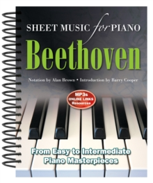 Ludwig Van Beethoven: Sheet Music for Piano : From Easy to Advanced; Over 25 Masterpieces, Spiral bound Book
