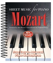 Wolfgang Amadeus Mozart: Sheet Music for Piano : From Easy to Advanced; Over 25 Masterpieces, Spiral bound Book