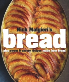 Bread : Over 60 Breads, Rolls and Cakes, Plus Delicious Recipes Using Them, Hardback Book