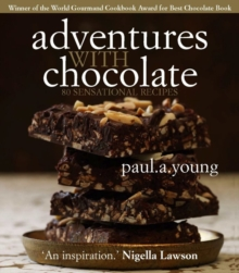 Adventures with Chocolate : 80 Sensational Recipes, Paperback Book