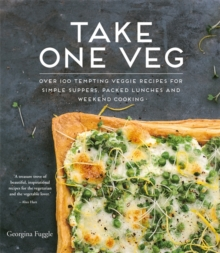 Take One Veg : Over 100 Tempting Veggie Recipes for Simple Suppers, Packed Lunches and Weekend Cooking, Paperback / softback Book