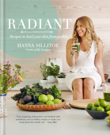 Radiant - Eat Your Way to Healthy Skin, Paperback Book