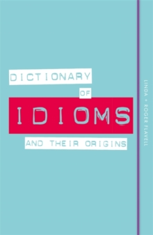 Dictionary of Idioms and Their Origins, Paperback / softback Book