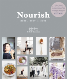 Nourish: Mind, Body and Soul, Paperback / softback Book