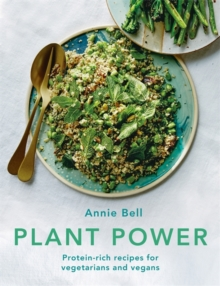 Plant Power : Protein-rich recipes for vegetarians and vegans, Paperback / softback Book
