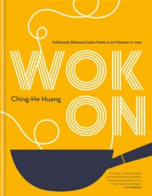 Wok On : Deliciously balanced Asian meals in 30 minutes or less, Hardback Book