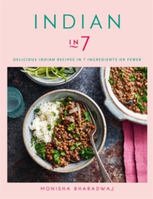 Indian in 7 : Delicious Indian recipes in 7 ingredients or fewer, Paperback / softback Book