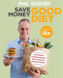 Save Money Good Diet : The Nation's Favourite Recipes with a Healthy, Low-Cost Boost, Paperback / softback Book