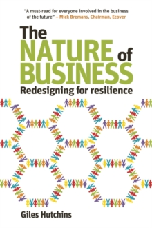 The Nature of Business : Redesigning for resilience, Paperback Book