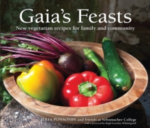 Gaia's Feasts : New Vegetarian Recipes for Family and Community, Paperback Book