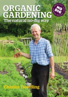 Organic Gardening : The natural no-dig way, Paperback Book