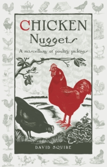 Chicken Nuggets : A miscellany of poultry pickings, Hardback Book
