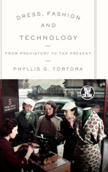 Dress, Fashion and Technology : From Prehistory to the Present, Hardback Book