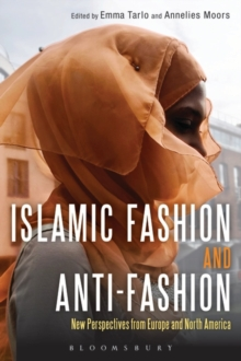 Islamic Fashion and Anti-Fashion : New Perspectives from Europe and North America, Paperback / softback Book