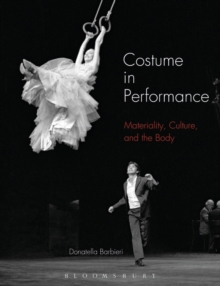 Costume in Performance : Materiality, Culture, and the Body, Paperback Book