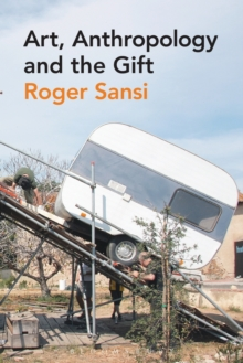 Art, Anthropology and the Gift, Paperback Book