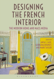 Designing the French Interior : The Modern Home and Mass Media, Hardback Book