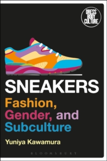 Sneakers : Fashion, Gender, and Subculture, Paperback Book