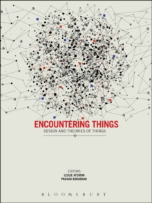 Encountering Things : Design and Theories of Things, Hardback Book