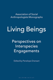 Living Beings : Perspectives on Interspecies Engagements, Paperback / softback Book