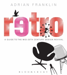 Retro : A Guide to the Mid-20th Century Design Revival, Paperback / softback Book