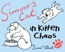 Simon'S Cat: in Kitten Chaos, Hardback Book