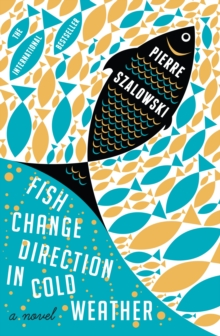 Fish Change Direction in Cold Weather, Paperback Book