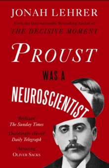 Proust Was a Neuroscientist, Paperback Book
