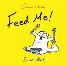 Feed Me! : A Simon's Cat Book, Paperback Book