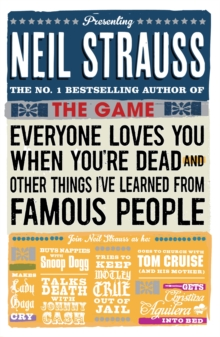 Everyone Loves You When You're Dead : (And Other Things I Learned From Famous People), Paperback Book