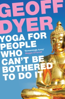 Yoga for People Who Can't Be Bothered to Do It, Paperback Book