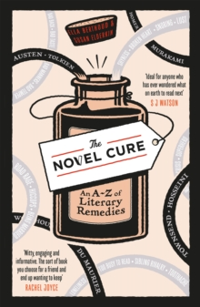The Novel Cure : An A to Z of Literary Remedies, Paperback Book