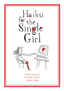 Haiku for the Single Girl, Hardback Book