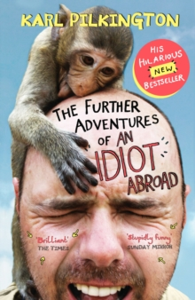 The Further Adventures of An Idiot Abroad, Paperback / softback Book
