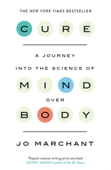 Cure : A Journey into the Science of Mind Over Body, Paperback Book