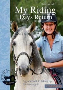 My Riding Days Return : A Guidebook to Taking Up the Reins Again, Paperback / softback Book
