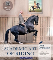 Academic Art of Riding : A Riding Method for the Ambitious Leisure Rider, Hardback Book