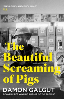 The Beautiful Screaming of Pigs : SHORTLISTED FOR THE MAN BOOKER PRIZE 2003, EPUB eBook