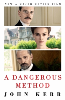A Dangerous Method : The Story of Jung, Freud and Sabina Spielrein, Paperback Book
